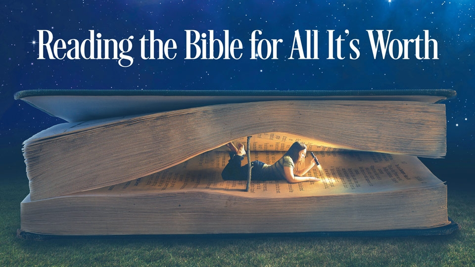 Reading the Bible for All It's Worth