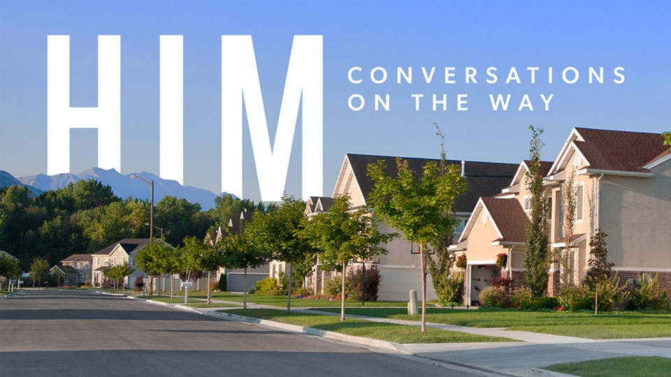 HIM: Conversations on the Way