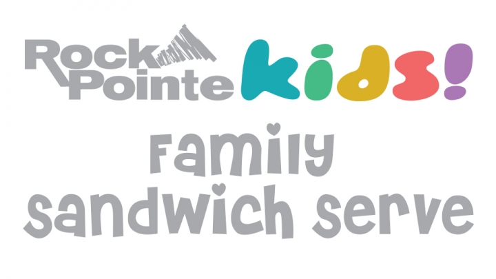 RockPointe Kids Family Sandwich Serve