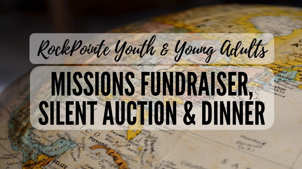 /events/general/youth-young-adults-missions-fundraiser-silent-auction-dinner