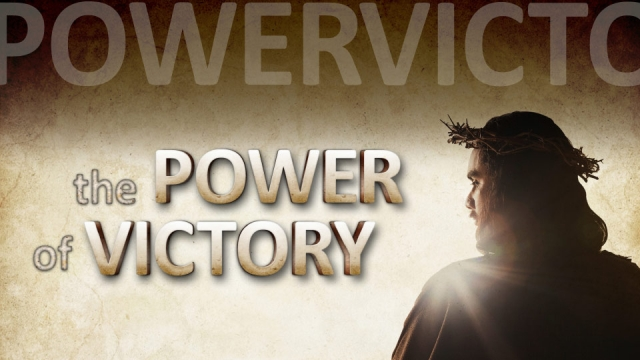 Easter Sunday: The Power of Victory
